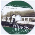 DVD: 200-året for Thurøs frikøb. Pris 50,- kr.